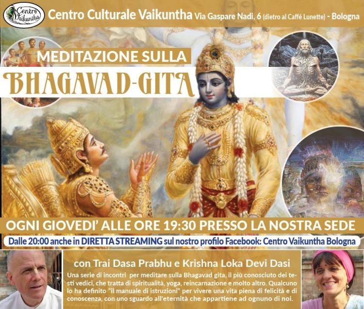 Meditazione sulla Bhagavad Gita, ogni giovedì alle ore 19:30 presso la nostra sede, e dalle 20:00 anche in DIRETTA STREAMING sul nostro profilo Facebook: Centro Vaikuntha Bologna