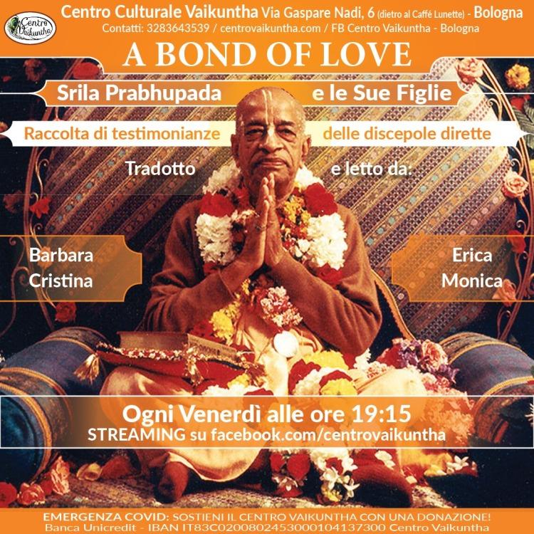 A Bond of Love, Srila Prabhupada e le sue figlie, raccolta di testimonianze delle discepole dirette, Ogni Venerdì ore 19:15