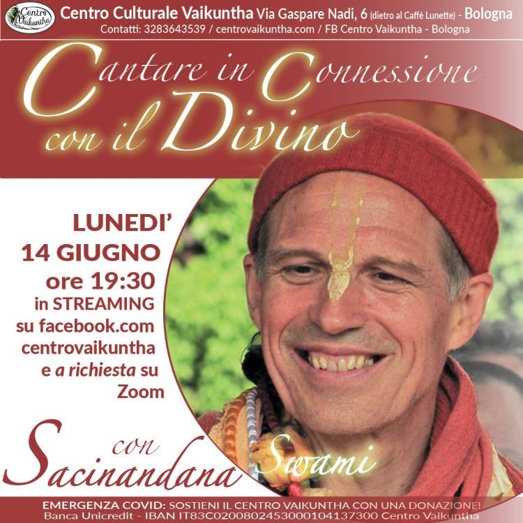 Cantare in Connessione con il Divino, Con Sacinandana Swami, Lunedì, 14 Giugno, 2021, ore 19:30